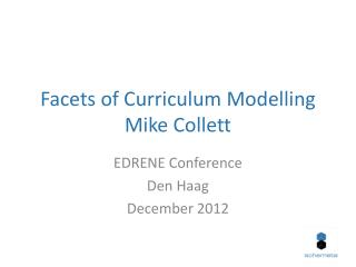 Facets of Curriculum Modelling Mike Collett