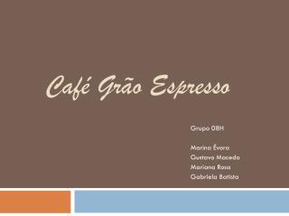 Café Grão  Espresso