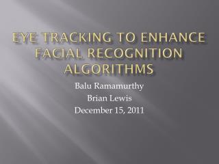 Eye tracking to enhance facial recognition algorithms