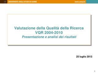 Valutazione della Qualità della Ricerca  VQR 2004-2010  Presentazione e analisi dei risultati