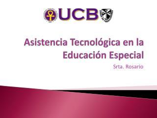 Asistencia Tecnológica  en la  Educación  Especial