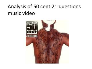 Analysis of 50 cent 21  questions      music video
