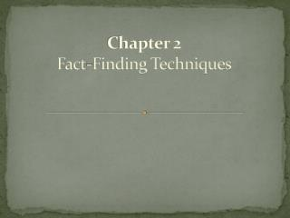 Chapter 2 Fact-Finding Techniques