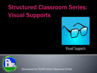 Structured Classroom Series: Visual Supports