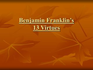 Benjamin Franklin s  13 Virtues