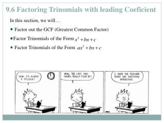 9.6 Factoring Trinomials with leading  Coeficient