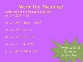 Warm-Up:  Factoring!