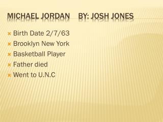 Michael Jordan    By: Josh Jones