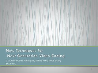 New Techniques for  Next  Generation Video Coding