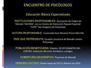 ENCUENTRO DE PSICÓLOGOS Educación  Básica Especializada