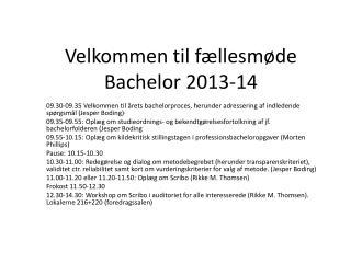 Velkommen til fællesmøde Bachelor 2013-14
