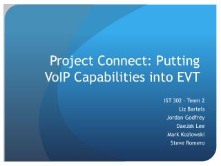 Project Connect: Putting VoIP Capabilities into EVT