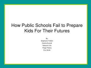 How Public Schools Fail to Prepare Kids For Their Futures