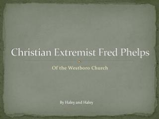 Christian Extremist Fred Phelps