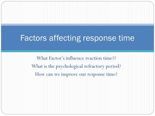 Factors affecting response time