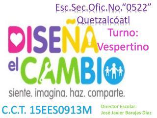 """Esc.Sec.Ofic.No.""""0522"""" Quetzalcóatl"""