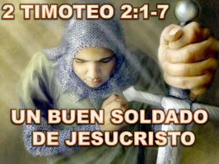 2 TIMOTEO 2:1-7 UN BUEN SOLDADO DE JESUCRISTO