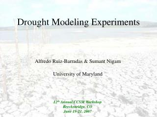 Drought Modeling Experiments