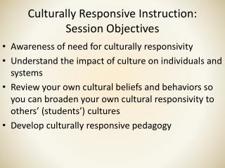 Culturally Responsive Instruction: Session Objectives