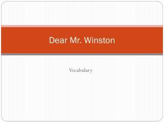 Dear Mr. Winston