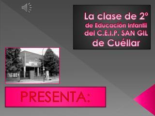 La clase de 2º  de Educación Infantil del C.E.I.P. SAN GIL de Cuéllar