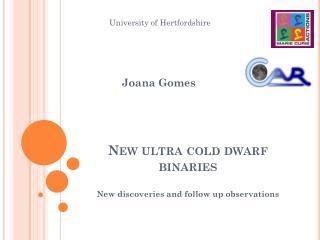 New ultra cold dwarf binaries