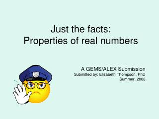 Just the facts:  Properties  of real numbers