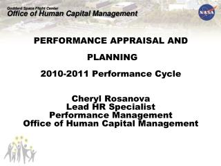PERFORMANCE APPRAISAL AND  PLANNING 2010-2011 Performance Cycle Cheryl Rosanova Lead HR Specialist