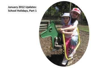 January 2012  Updates:  School Holidays, Part 1