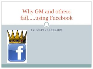 Why GM and others fail....ing  F acebook
