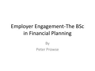 Employer Engagement-The BSc in Financial Planning