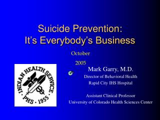 Suicide Prevention: It s Everybody s Business