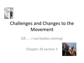 Challenges and Changes to the Movement