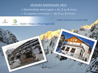SÉJOURS MONTAGNE 2014 «Destination montagne» du 3 au 8 mars