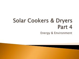 Solar Cookers & Dryers Part 4