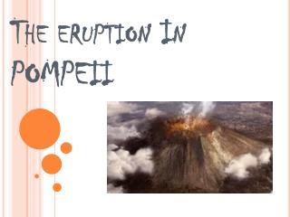 The eruption In POMPEII