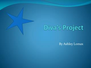 Diva's Project
