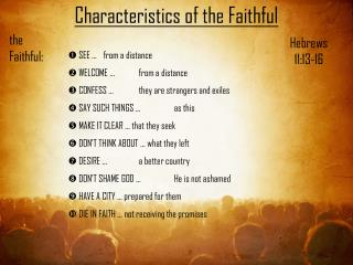 Characteristics of the Faithful