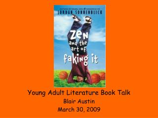Young Adult Literature Book Talk Blair Austin March 30, 2009