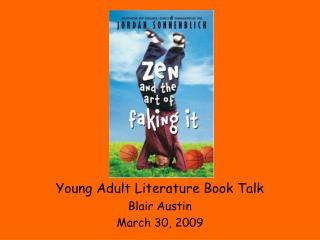 Young Adult Literature Book Talk Blair Austin March 30, 2009