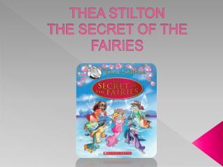 THEA STILTON THE SECRET OF THE FAIRIES