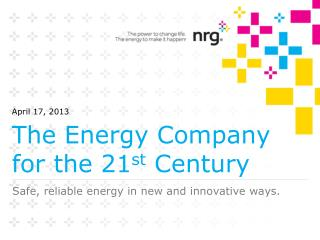 The Energy Company for the 21 st  Century
