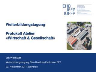 Weiterbildungstagung Protokoll Atelier � Wirtschaft  & Gesellschaft �