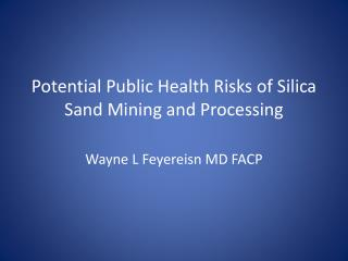 Potential Public Health Risks of Silica Sand Mining and Processing