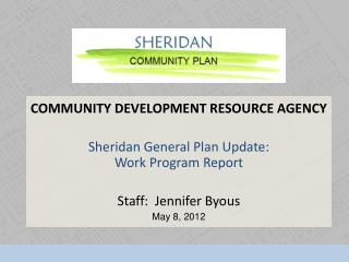 COMMUNITY DEVELOPMENT RESOURCE AGENCY Sheridan General Plan Update: Work Program Report