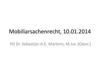 Mobiliarsachenrecht, 10.01.2014