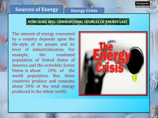 HOW LONG WILL CONVENTIONAL  SOURCES OF  ENERGY  LAST