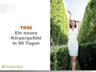 TR90 Ein neues Körpergefühl in 90 Tagen