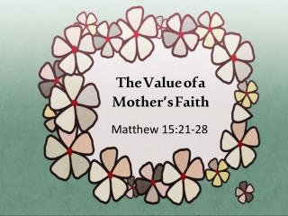 The Value of a  Mother�s Faith