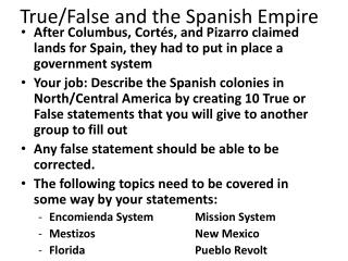True/False and the Spanish Empire
